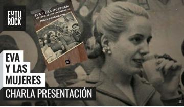 """Presentación de """"Eva y las mujeres"""" con Julia Rosemberg, Nilda Garré y Gabriela Borrelli"""